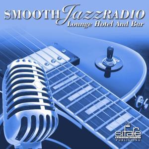 Smooth Jazz Radio, Vol. 3 (Instrumental - Lounge Hotel and Bar)