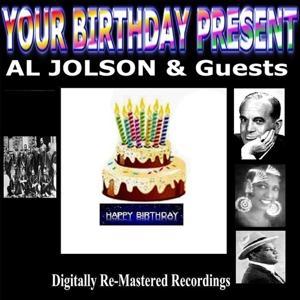 Your Birthday Present - Al Jolson & Guests