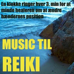 Musik til reiki (En klokke ringer hver 3. min for at minde healeren om at ændre hændernes position)
