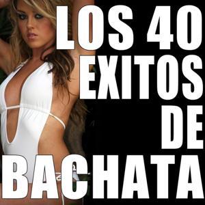 Los 40 Exitos de Bachata