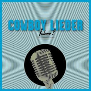 Cowboy Lieder, Vol. 2