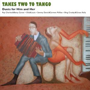 Takes Two to Tango (Duets for Him and Her - Music for Valentine's Day)