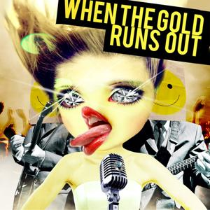 When The Gold Runs Out LP
