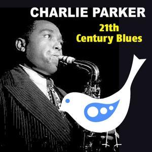 21th Century Blues (Charlie Parker the Bird)