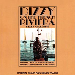 Dizzy On The French Rivera (Original Bossa Nova Album Plus Bonus Tracks 1962)