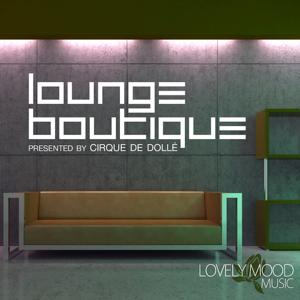 Lounge Boutique Presented By Cirque De Dolle