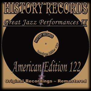 History Records - American Edition 122 - Great Jazz Performances, Vol. 2 (Original Recordings - Remastered)