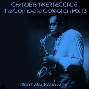Charlie Parker Records: The Complete Collection, Vol. 13