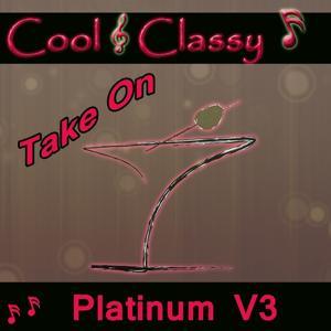 Cool & Classy: Take On Platinum Hits, Vol. 3