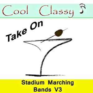 Cool & Classy: Take On Stadium Marching Bands, Vol. 3