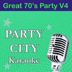 Party City Karaoke: Great 70's Party, Vol. 4