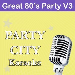 Party City Karaoke: Great 80's Party, Vol. 3