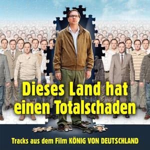 Dieses Land hat einen Totalschaden (Tracks aus dem Film 'Der König von Deutschland')