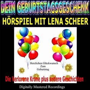Dein Geburtstagsgeschenk - Hörspiel Mit Lena Scheer