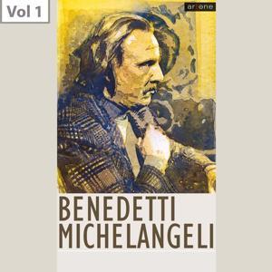 Arturo Benedetti Michelangeli, Vol. 1