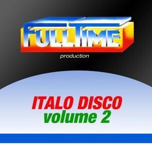 Fulltime Production: Italo Disco, Vol. 2