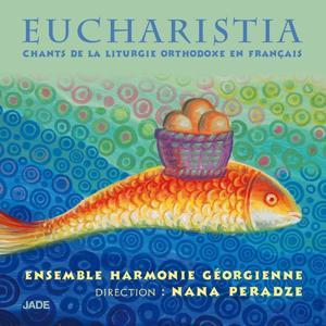 Eucharistia: Chants de la liturgie orthodoxe