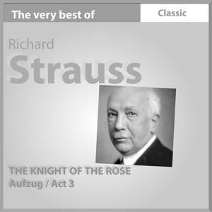The Very Best of Richard Strauss: The Knight of Rose - Act III