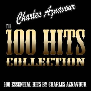 The 100 Hits Collection (100 Essential Hits By Charles Aznavour)