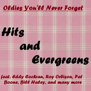Hits and Evergreens (Oldies You'll Never Forget)