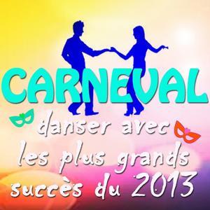 Carneval, danser avec les plus grands succès du 2013