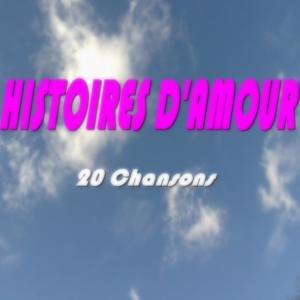 Histoires d'amour (20 chansons)
