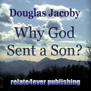 Why God Sent a Son