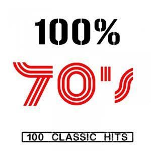 100% 70's - 100 Classic Hits