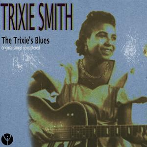 The Trixie's Blues (Original Songs Remastered)