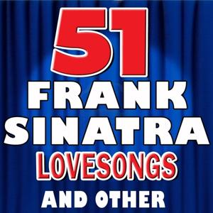 51 Frank Sinatra Lovesongs and Other Songs (Frank Sinatra 51 Lovesongs and Other Songs)