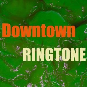 Downtown Ringtone