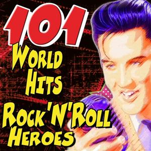 101 World Hits Rock'N'Roll Heroes (Ultimate Party Rock'n'roll Heroes World Hits)