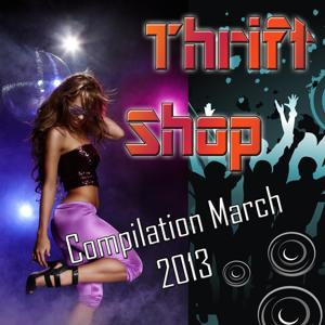 Thrift Shop (Compilation March 2013)