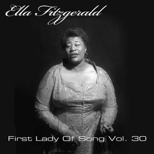 Ella Fitzgerald First Lady Of Song, Vol. 30
