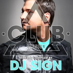 Club Session Presented By DJ Sign