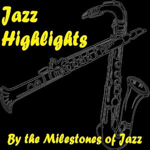 Jazz Highlights (By the Milestones of Jazz)