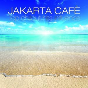 Jakarta Cafè (Top Chillout Hits Influence)