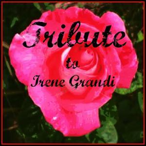 Tribute to irene grandi