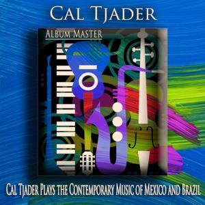 Cal Tjader Plays the Contemporary Music of Mexico and Brazil (Bossa Nova Jazz)