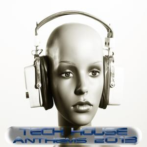 Tech House Anthems 2013 (Minimal and Progressive Techno Clubbers)