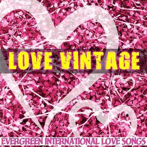 Love Vintage (Evergreen International Love Songs)