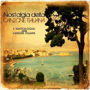 Nostalgia della canzone italiana (Antologia della canzone italiana)