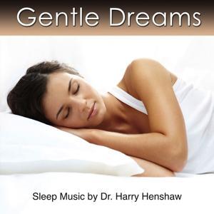 Gentle Dreams (Sleep Music for Sound Sleeping)