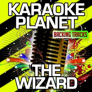 The Wizard (Karaoke Version) (Originally Performed By Right Said Fred)