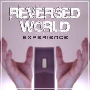 Reversed World (Reversed Song Xperience)