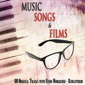 Music, songs & films (60 Original Tracks with Ennio Morricone - Remastered)