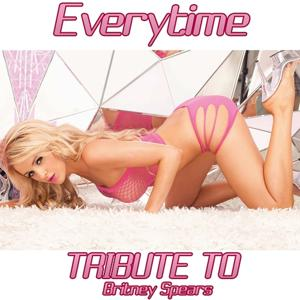 Everytime (Originally Performed By Britney Spears)