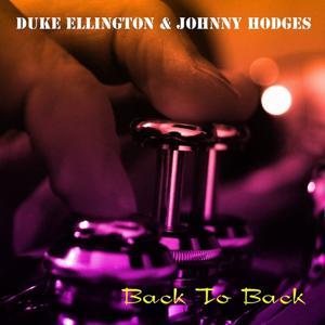 Duke Ellington & Johnny Hodges: Back to Back