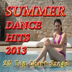 Summer Dance Hits 2013 (20 Top Chart Songs)