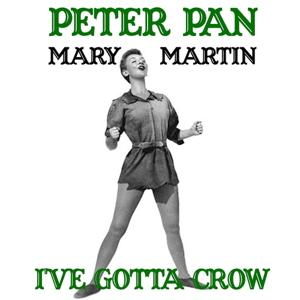 I've Gotta Crow (From 'Peter Pan')